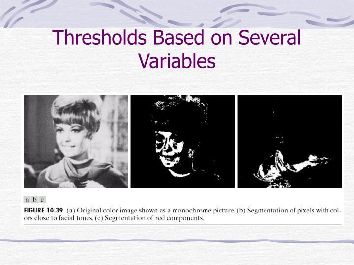 Thresholds Based on Several Variables