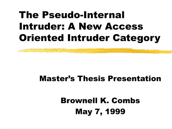 The pseudo internal intruder a new access oriented intruder category
