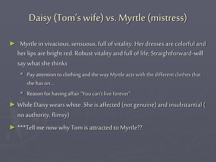 Daisy (Tom's wife) vs. Myrtle (mistress)