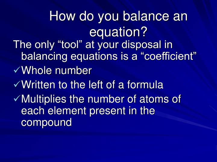How do you balance an equation?