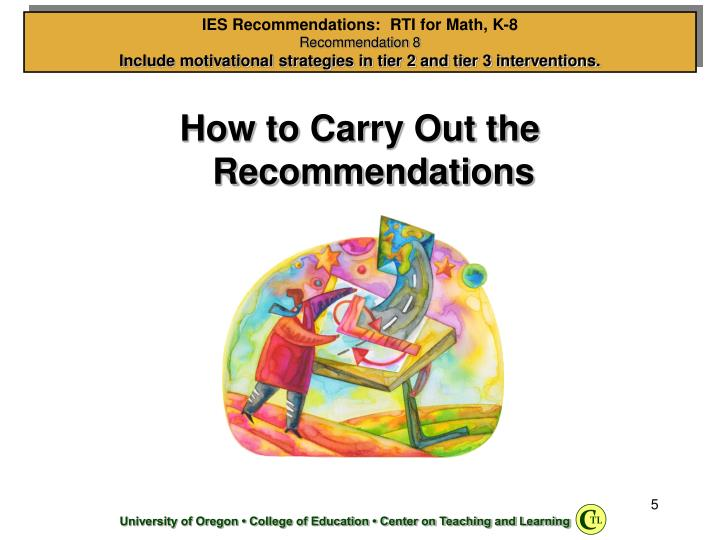 How to Carry Out the Recommendations