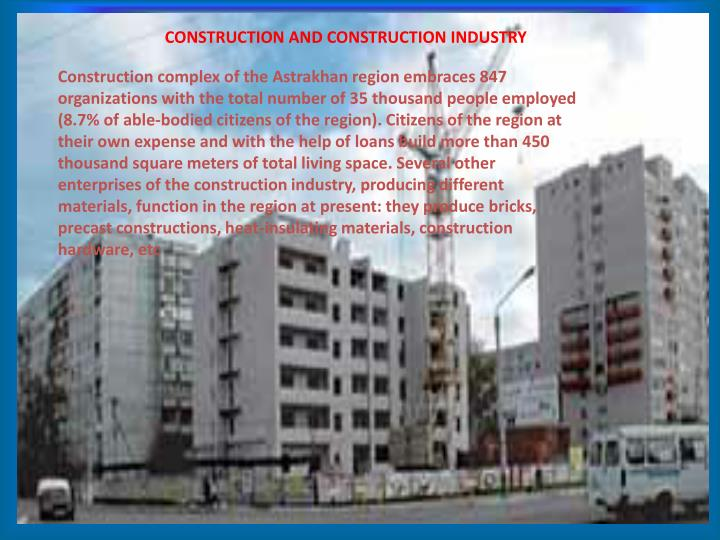 CONSTRUCTION AND CONSTRUCTION INDUSTRY