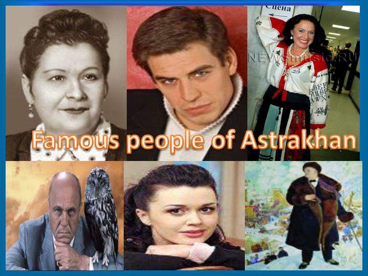 Famous people of Astrakhan