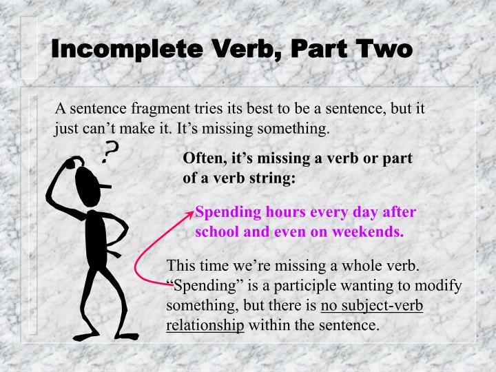 Incomplete verb part two