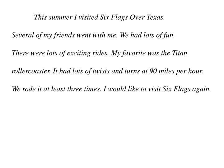 This summer I visited Six Flags Over Texas.
