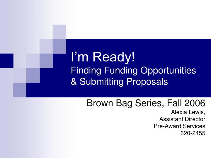i m ready finding funding opportunities submitting proposals