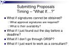 submitting proposals timing what if