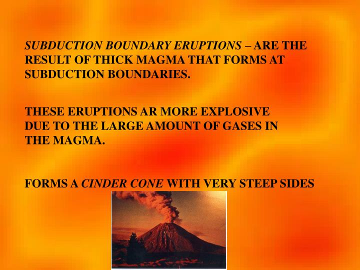 SUBDUCTION BOUNDARY ERUPTIONS