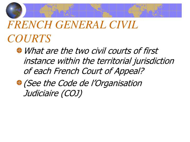 FRENCH GENERAL CIVIL COURTS