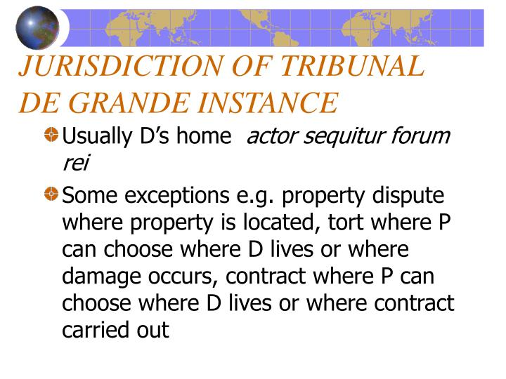 JURISDICTION OF TRIBUNAL DE GRANDE INSTANCE