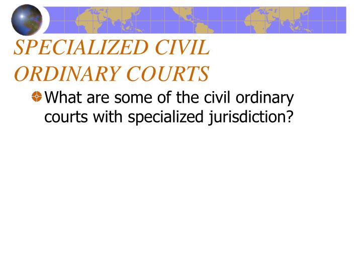 SPECIALIZED CIVIL ORDINARY COURTS