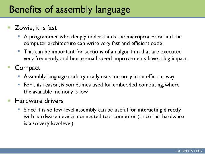 Benefits of assembly language