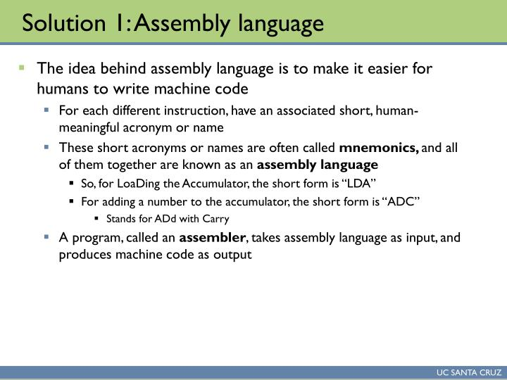 Solution 1: Assembly language