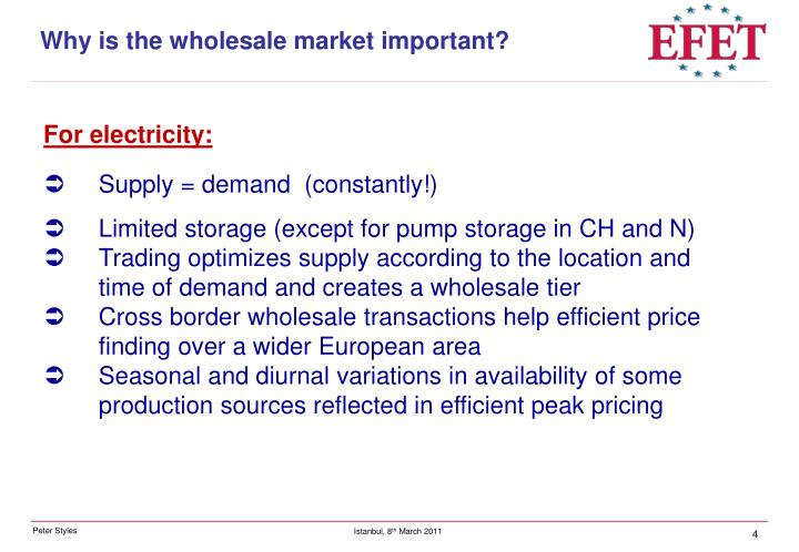 Why is the wholesale market important?