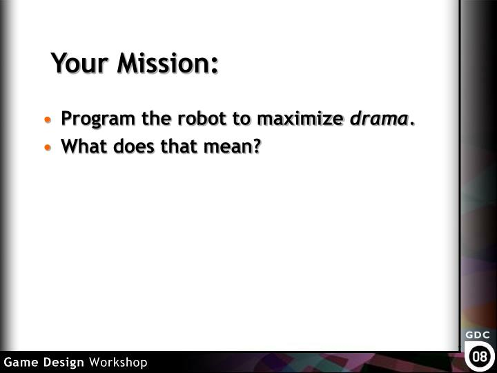 Your Mission: