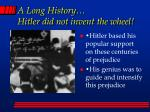 a long history hitler did not invent the wheel