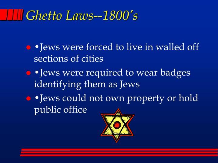 Ghetto Laws--1800's