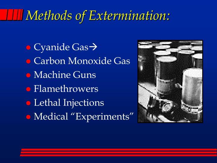 Methods of Extermination: