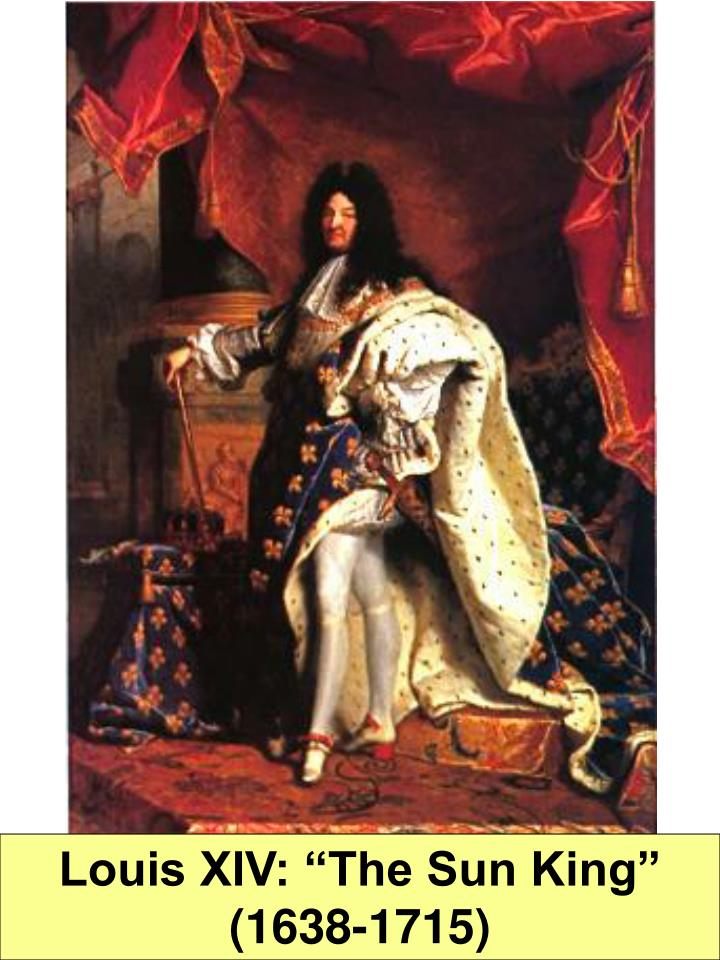 "Louis XIV: ""The Sun King"" (1638-1715)"