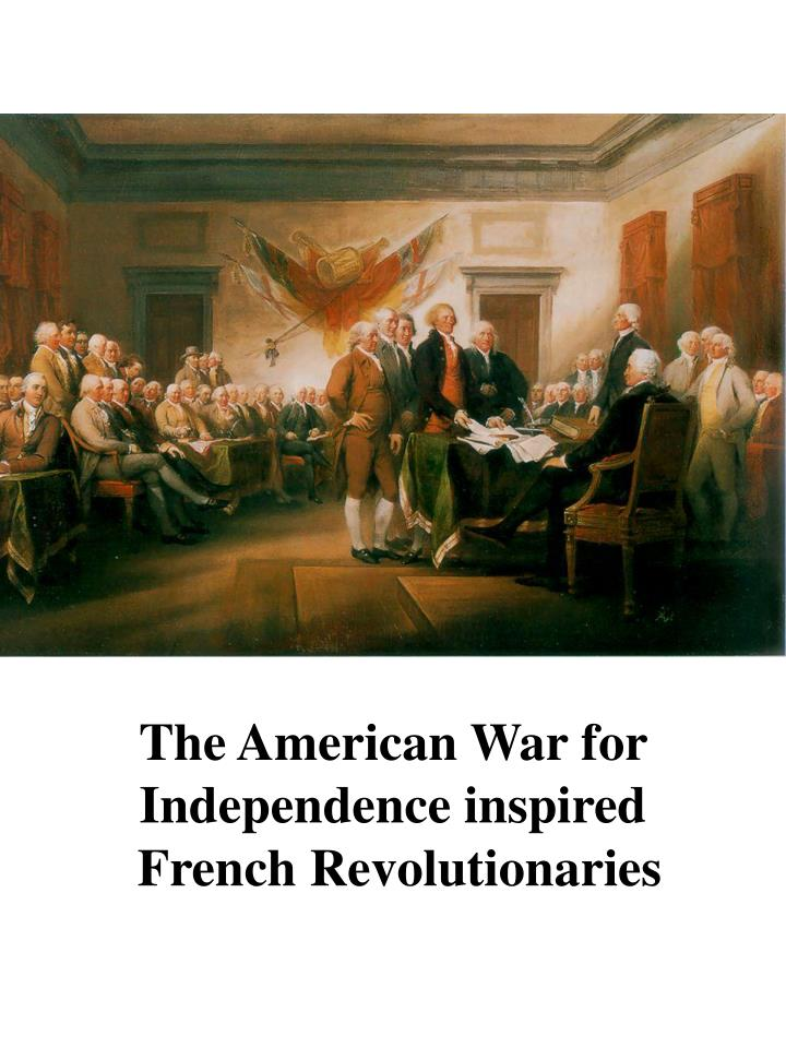 The American War for Independence inspired