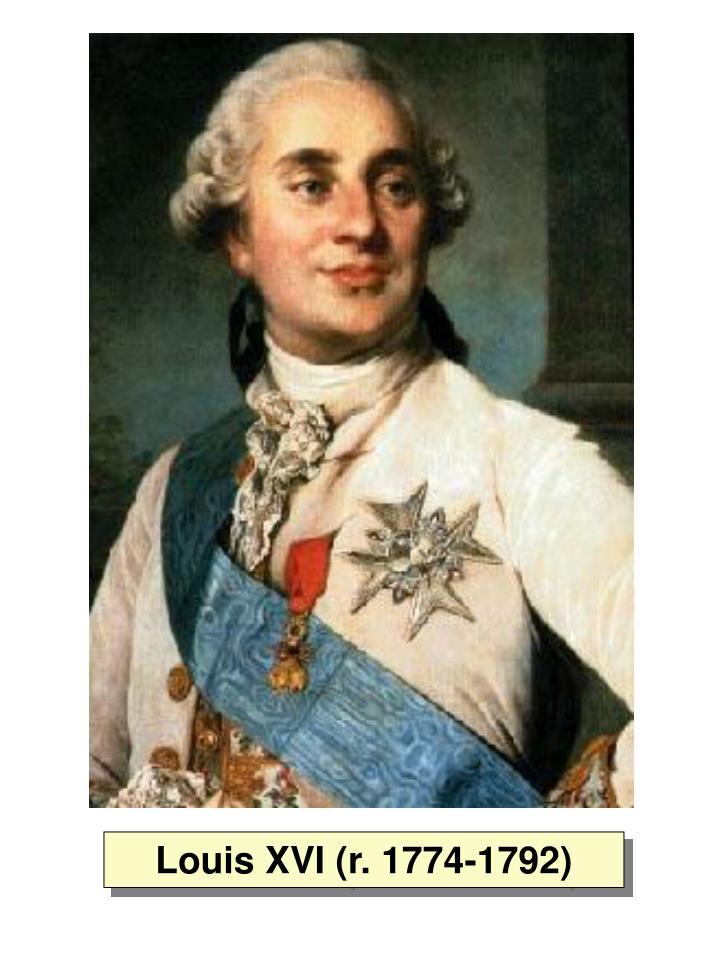 Louis XVI (r. 1774-1792)
