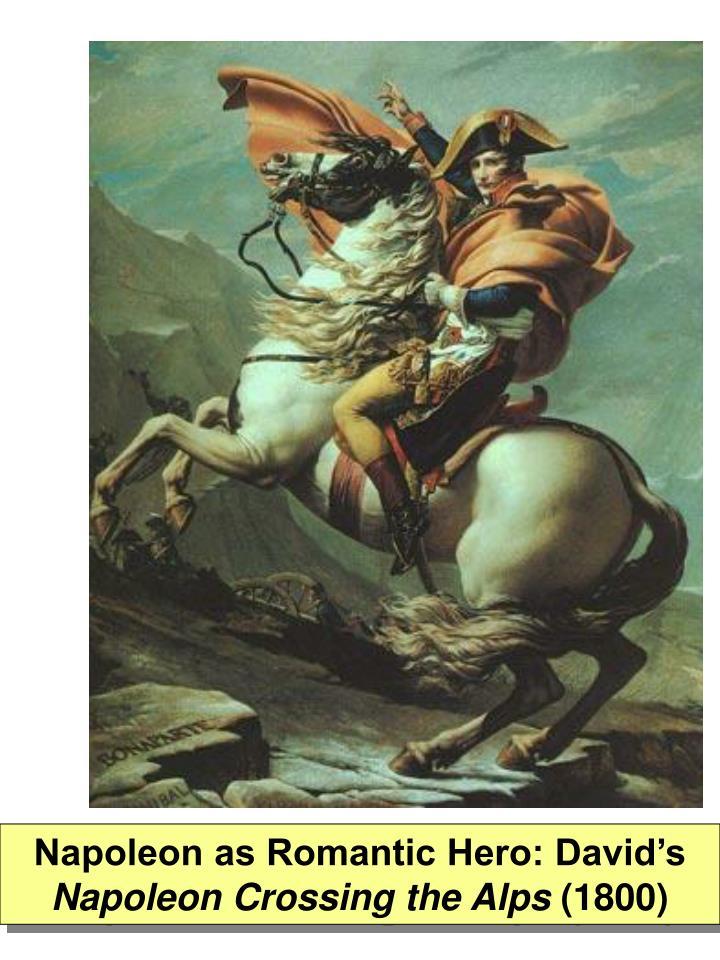 Napoleon as Romantic Hero: David's