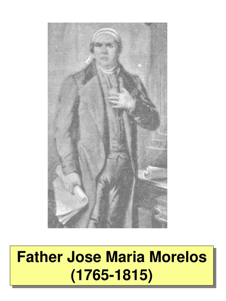 Father Jose Maria Morelos (1765-1815)