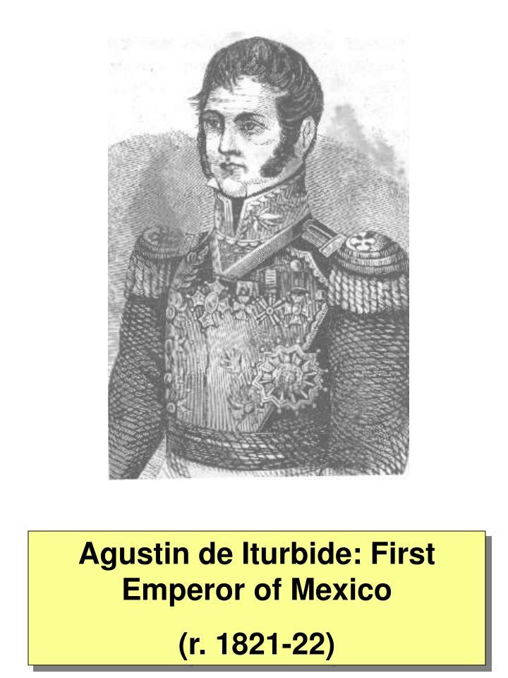 Agustin de Iturbide: First Emperor of Mexico