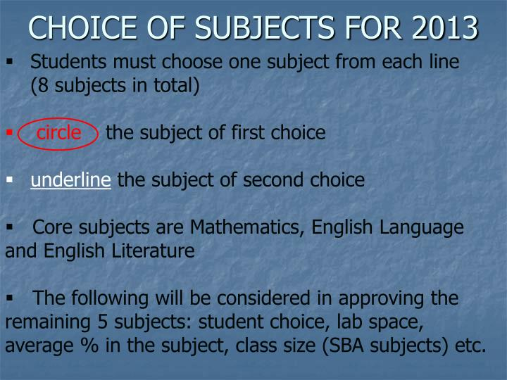 Students must choose one subject from each line   (8 subjects in total)