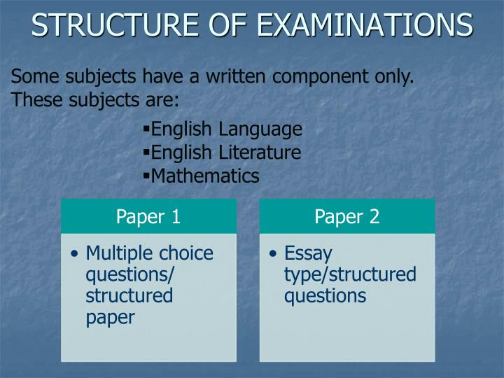STRUCTURE OF EXAMINATIONS
