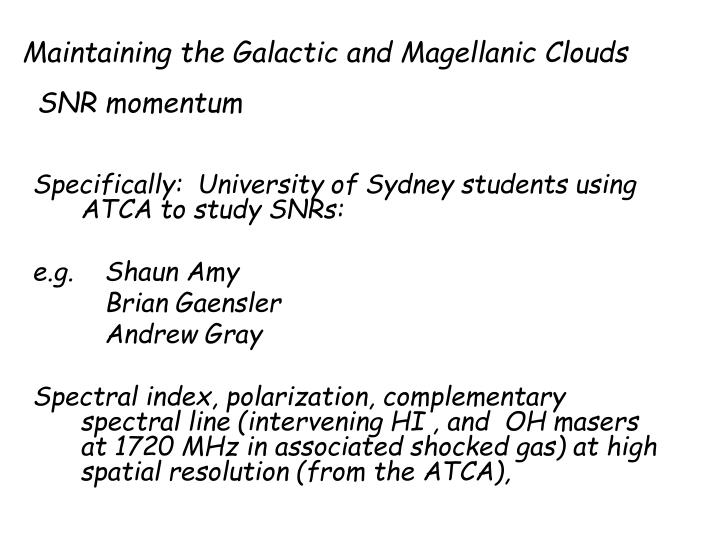 Maintaining the Galactic and Magellanic Clouds SNR momentum