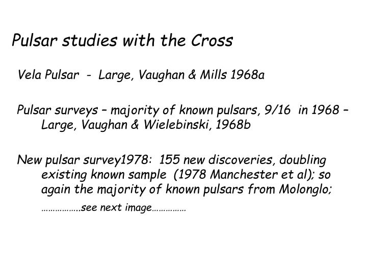Pulsar studies with the Cross