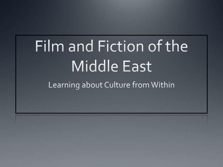 Film and fiction of the middle east