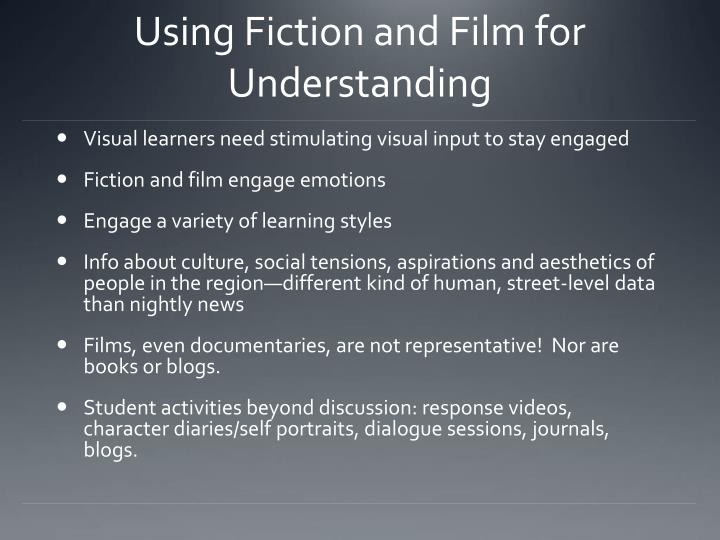 Using Fiction and Film for Understanding