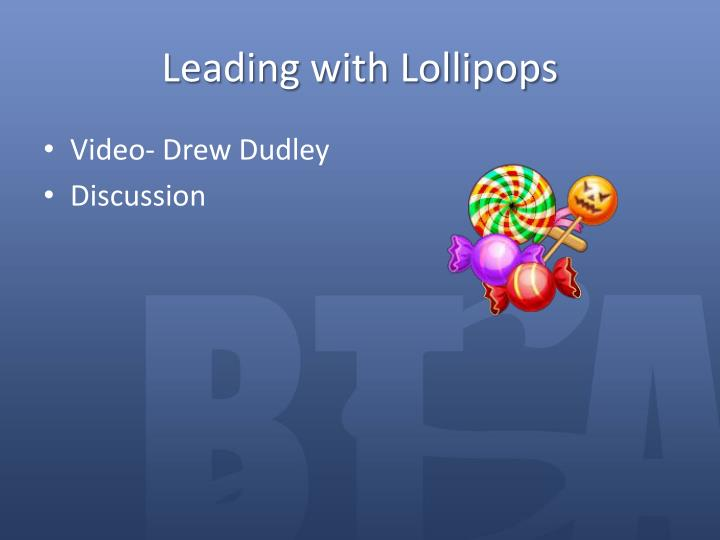 Leading with Lollipops