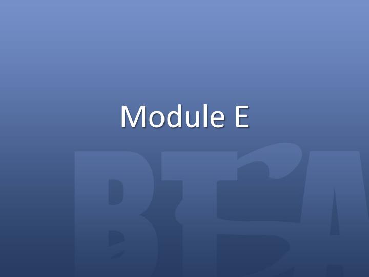 Module E