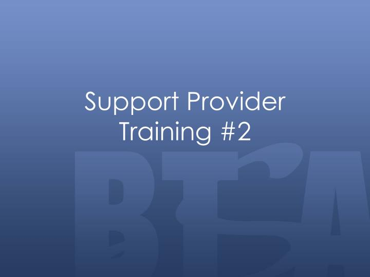 Support provider training 2