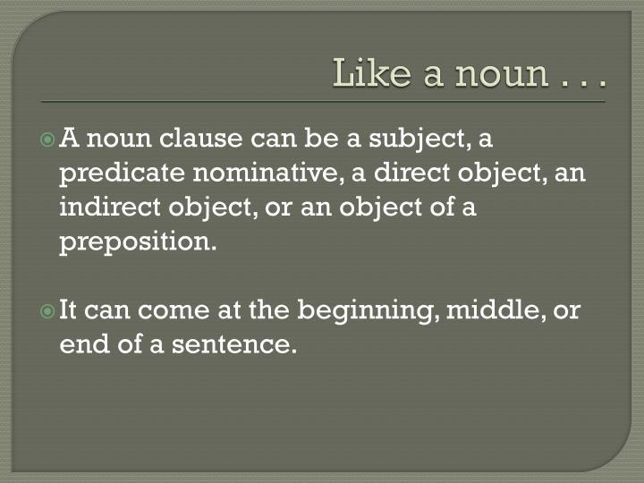 Like a noun . . .