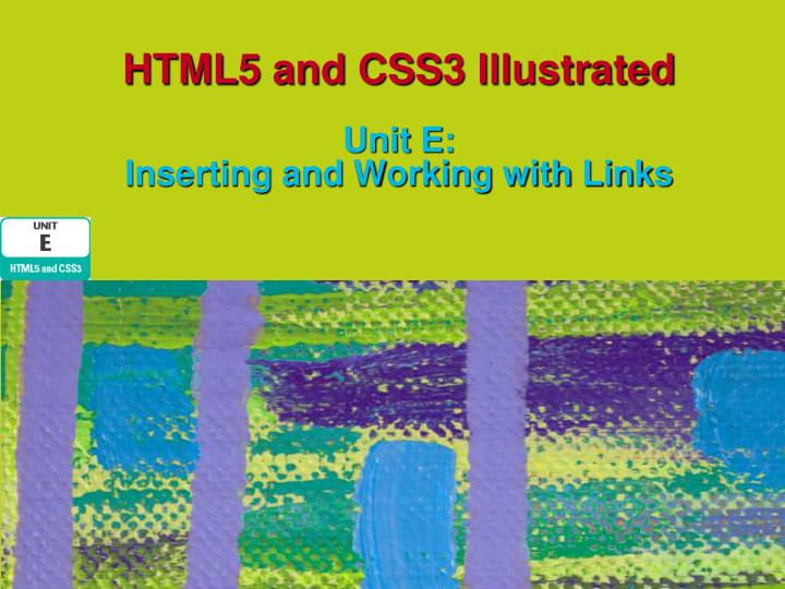 Html5 and css3 illustrated unit e inserting and working with links