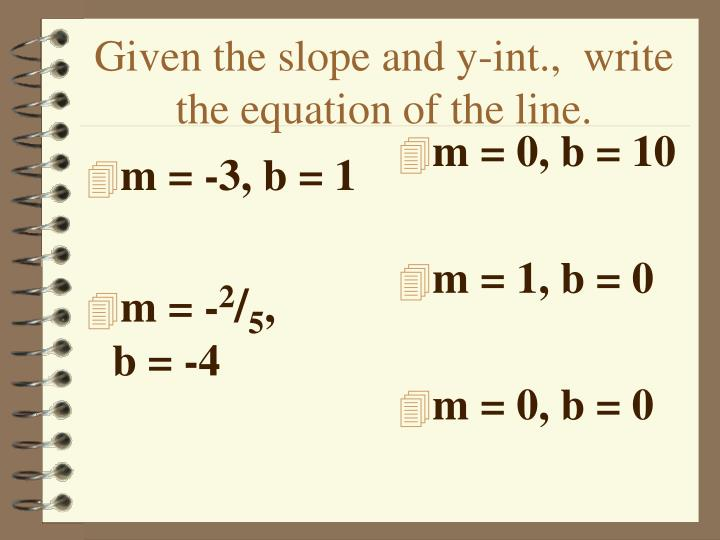 m = -3, b = 1