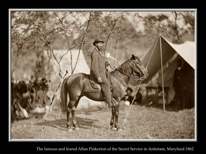 The famous and feared Allan Pinkerton of the Secret Service in Antietam, Maryland 1862