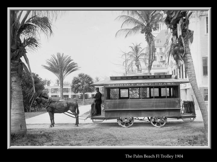 The Palm Beach Fl Trolley 1904