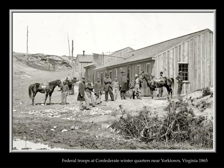 Federal troops at Confederate winter quarters near Yorktown, Virginia 1865