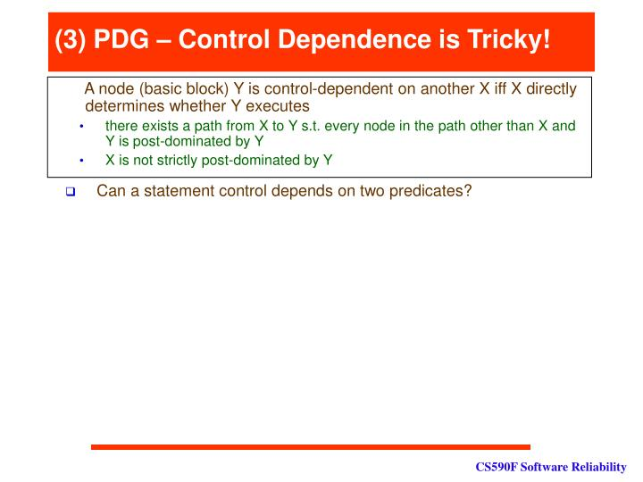 (3) PDG – Control Dependence is Tricky!