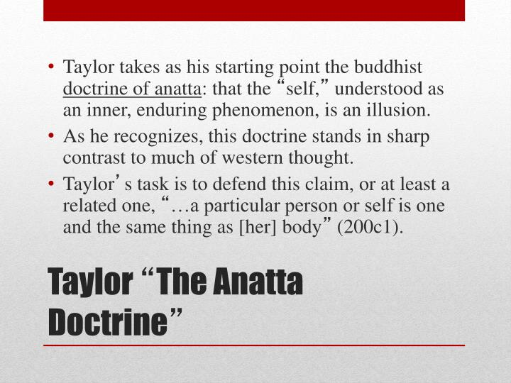 Taylor takes as his starting point the buddhist