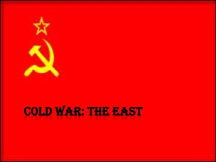 Cold war the east