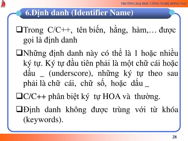 Trong  C/C++,  tn bin,  hng,  hm, c gi l nh danh