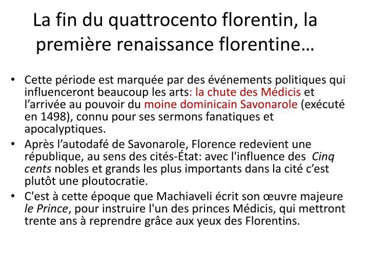 La fin du quattrocento florentin, la première renaissance florentine…