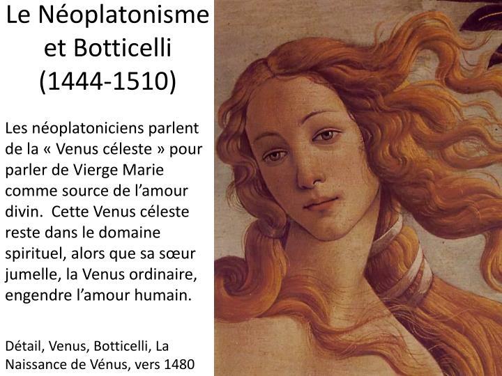 Le Néoplatonisme et Botticelli (1444-1510)