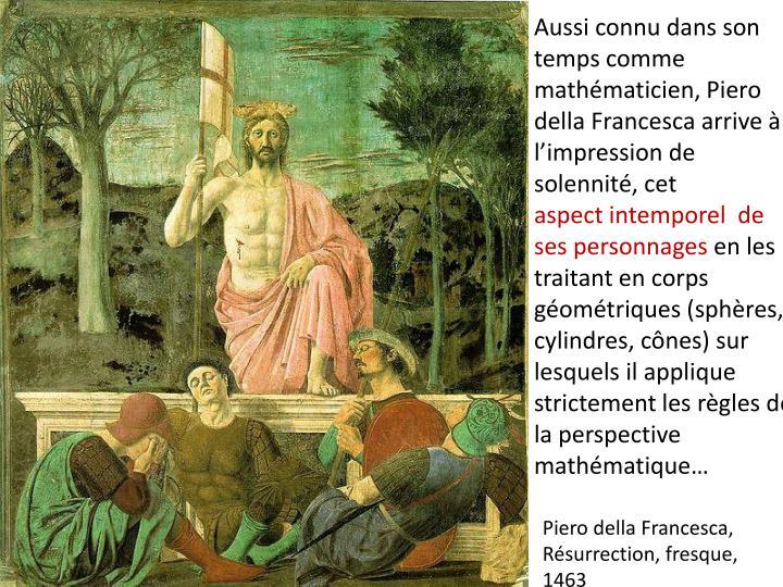 Aussi connu dans son temps comme mathématicien, Piero